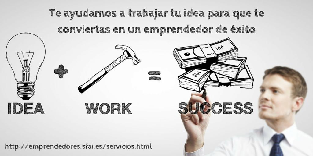 Te ayudamos a trabajar tu idea para que te conviertas en un emprendedor de éxito